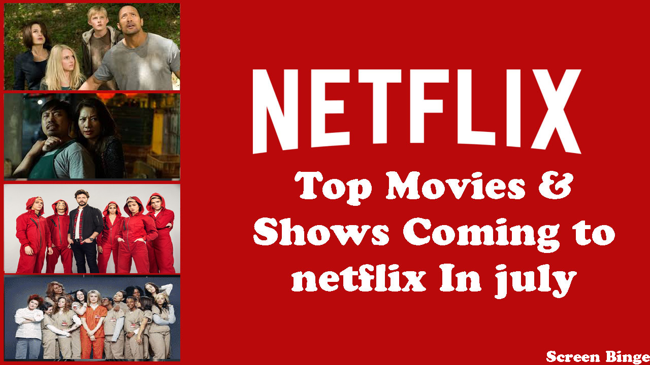 Top New Releases on Netflix in July 2019: Everything You Must Watch in Upcoming Month
