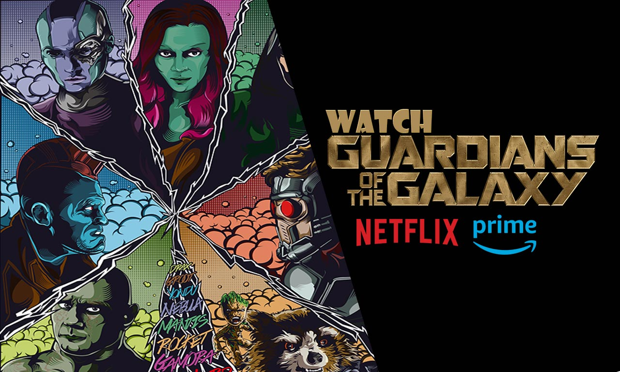 Watch Guardians of the Galaxy Online | Stream on Netflix & Prime Video