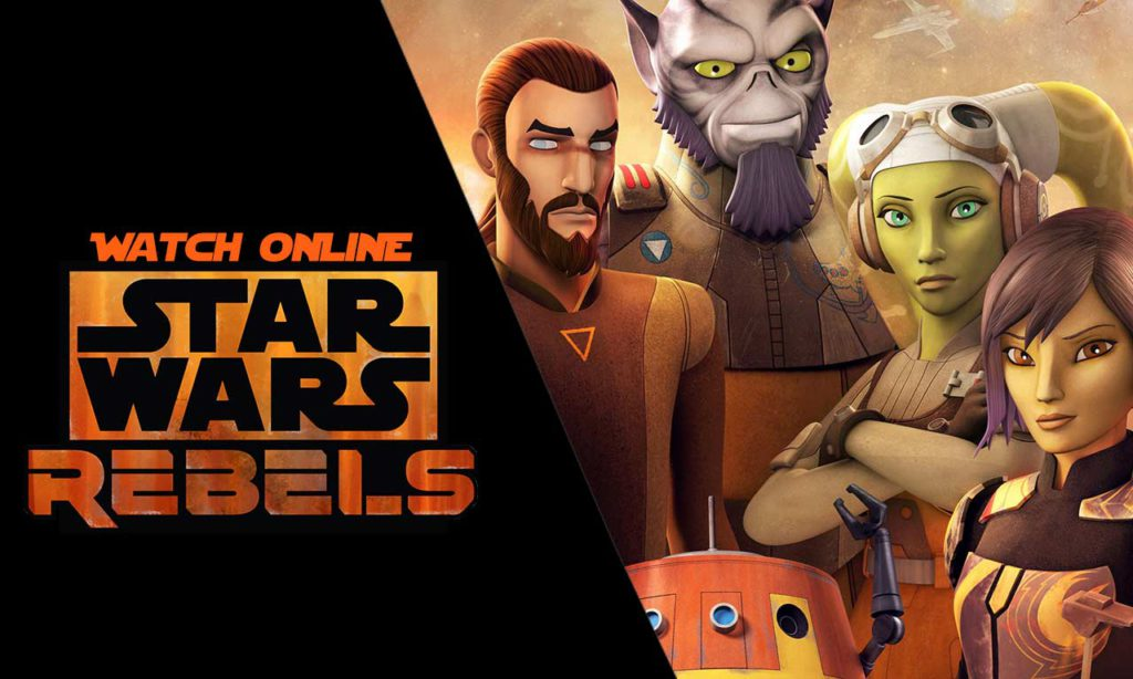 How to Watch Star Wars Rebels Online from Anywhere