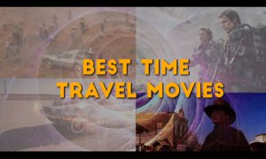 53 Best Time Travel Movies of All Times!