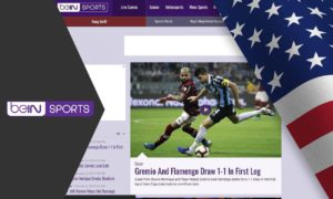How to Watch BeIN Sports Online From Anywhere 2020
