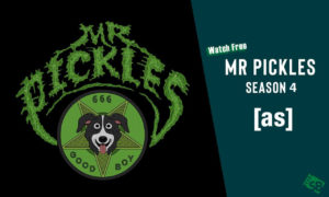 Watch Mr Pickles Season 4 Online | Get Early Access