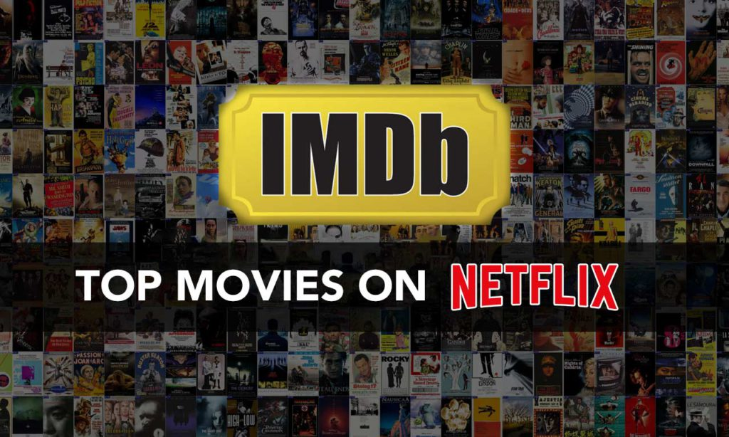 IMDB's List of Top 149 Movies Out Of 250 to Watch on Netflix