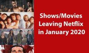 TV Shows & Movies That are Leaving Netflix in January 2020