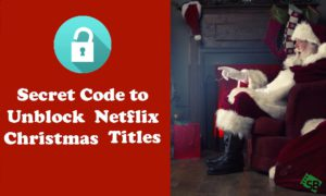 Secret Codes To Unblock Netflix Christmas Titles