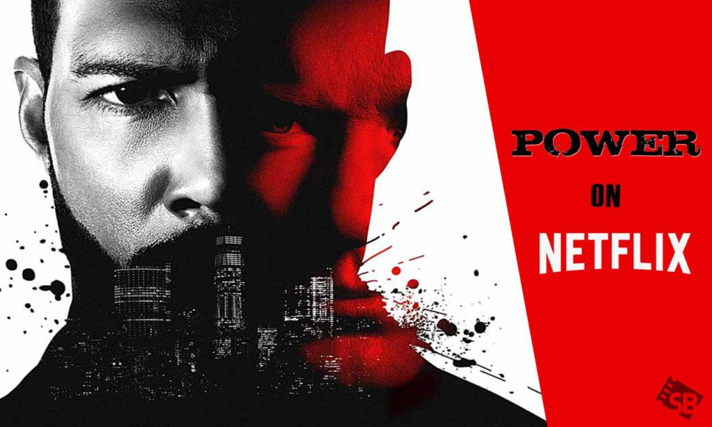 Watch Power Online on Netflix From your Country